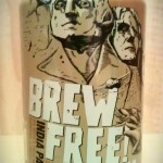 Brew Free or Die IPA by 21st Amendment Brewing Company.