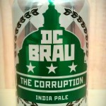 The Corruption IPA by DC Brau Brewing.