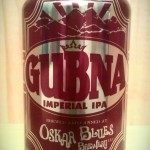 Gubna Imperial IPA by Oscar Blues Brewery.