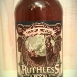 Ruthless Rye by Sierra Nevada Brewing Company.