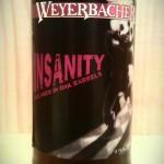 Insanity Oak aged barley wine by Weyerbacher.